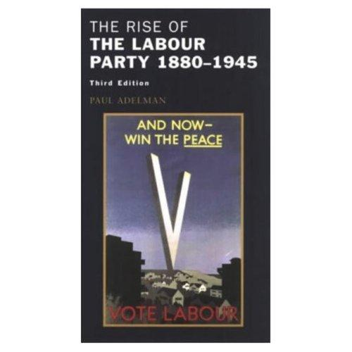 The rise of the Labour Party, 1880-1945