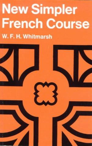 A New Simpler French Course by W. F. H. Whitmarsh
