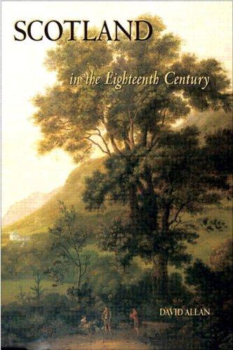 Scotland in the Eighteenth-Century by David W. Allan