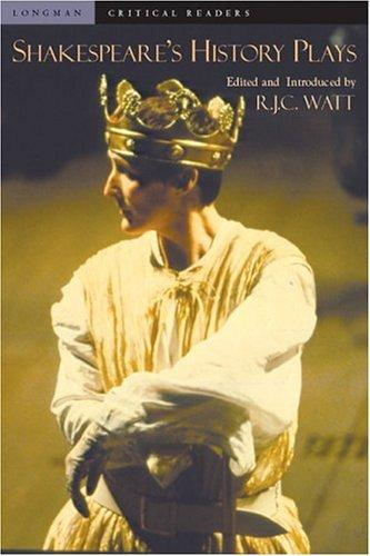 Shakespeare's History Plays by R.J.C. Watt