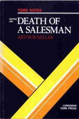 "Notes on Miller's ""Death of a Salesman"" by Brian Last"