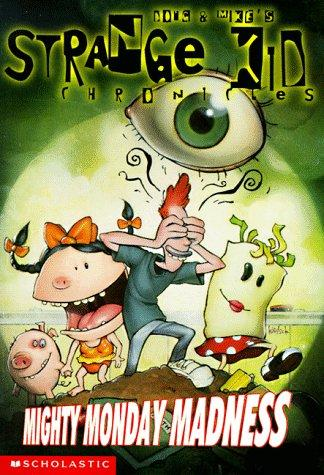 Mighty Monday Madness (Strange Kid Chronicles) by Doug Tennapel