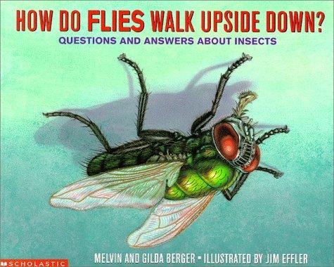 How do flies walk upside down? by Melvin Berger