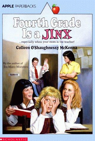 Fourth Grade Is A Jinx by Colleen O'shaug Mckenna