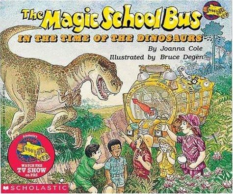 In the Time of the Dinosaurs (The Magic School Bus #6) by Joanna Cole