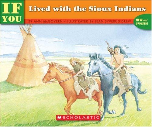 If You Lived With the Sioux Indians (If You Lived) by Ann McGovern