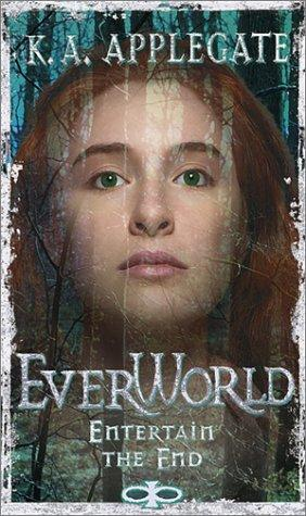 Entertain the End (Everworld, #12) by Katherine A. Applegate