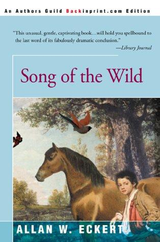 Song of the wild by Allan W. Eckert
