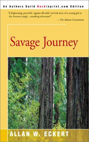 Savage journey by Allan W. Eckert