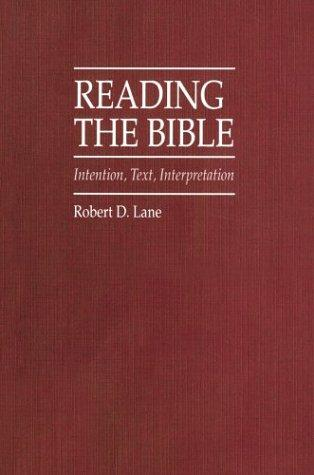 Reading The Bible by Robert D. Lane