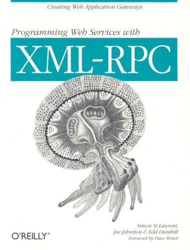 Programming Web services with XML-RPC by Simon St Laurent