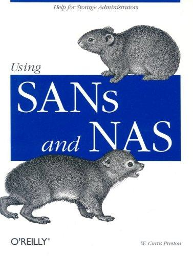 Using SANs and NAS by W. Curtis Preston