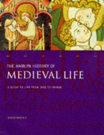 The Hamlyn History of Medieval Life by David Nicolle