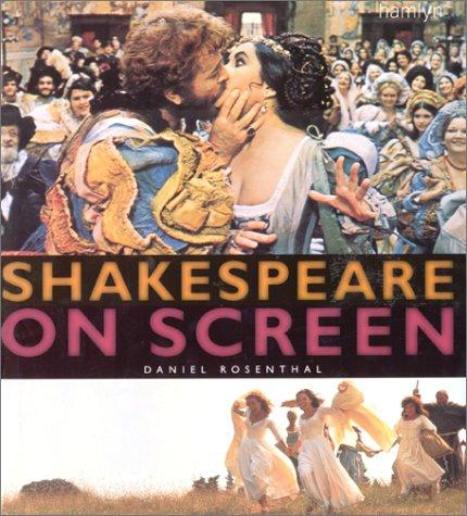 Shakespeare on screen by Daniel Rosenthal